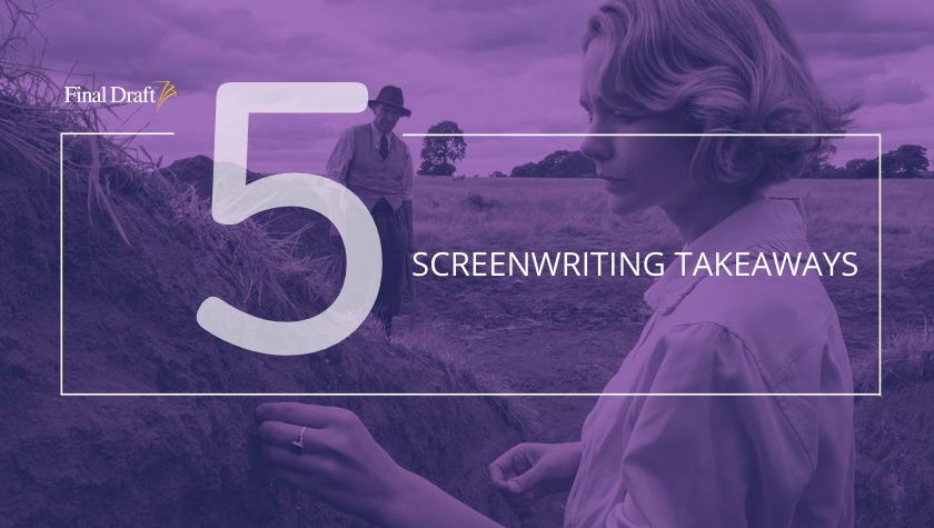 5 Screenplay Takeaways from 'The Dig'