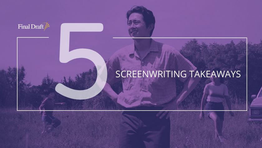 5 Screenwriting Takeaways From 'Minari'