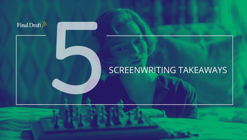 5 Screenwriting Takeaways: 'The Queen's Gambit' Makes Chess Sexy, Compelling, and Addicting