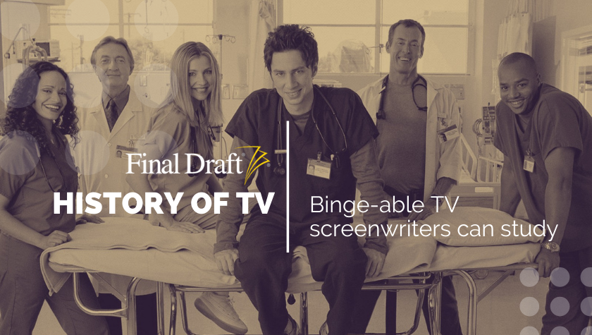 History of TV: Dissecting 'Scrubs' as a screenwriter