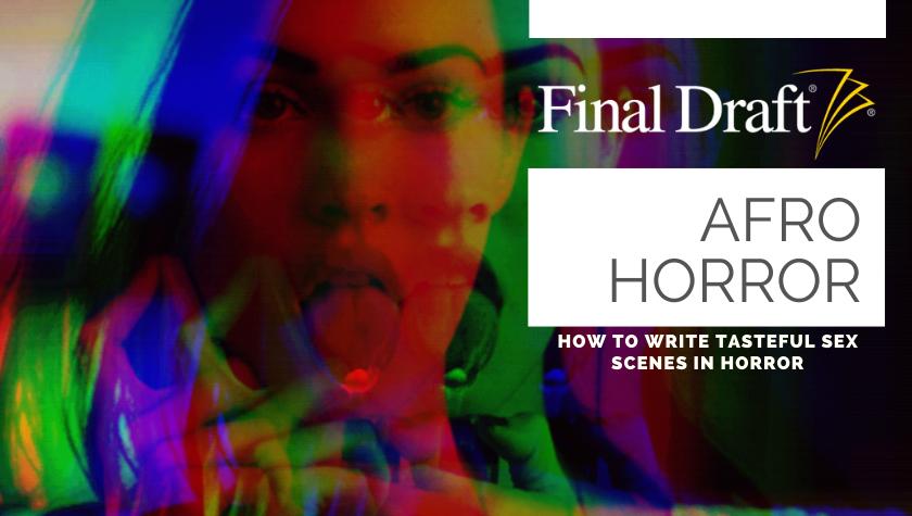 Afro Horror: 3 Tips for Writing Tasteful Sex Scenes in Horror