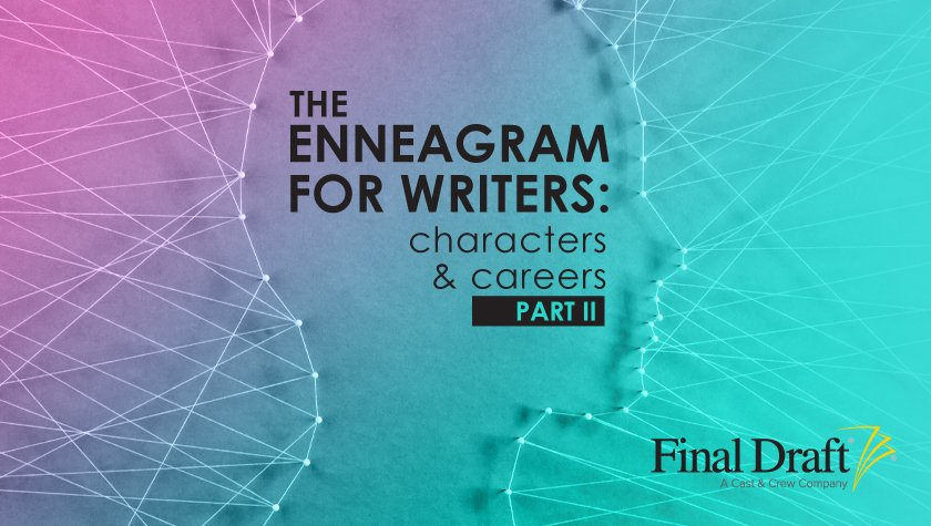 The Enneagram For Writers: Characters and Careers: Part II